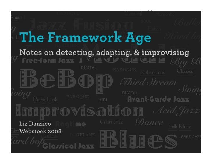 The Framework Age