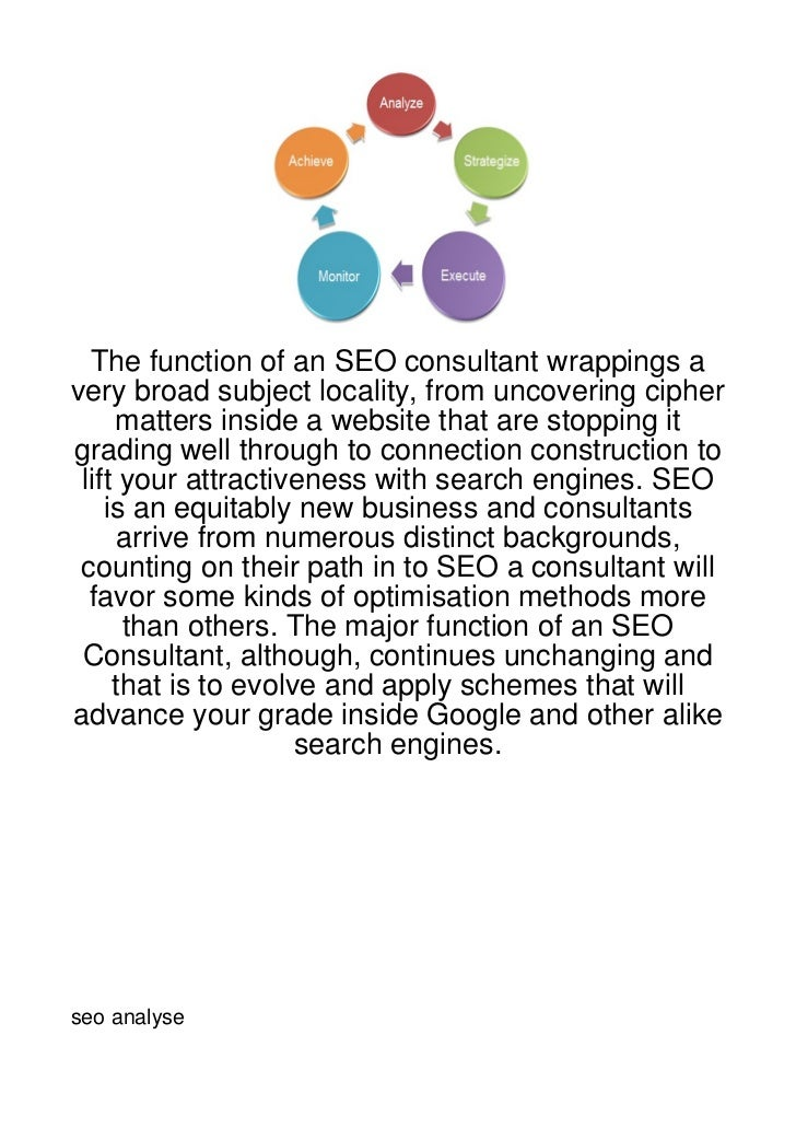 The function of an SEO consultant wrappings avery broad subject locality, from uncovering cipher     matters inside a webs...