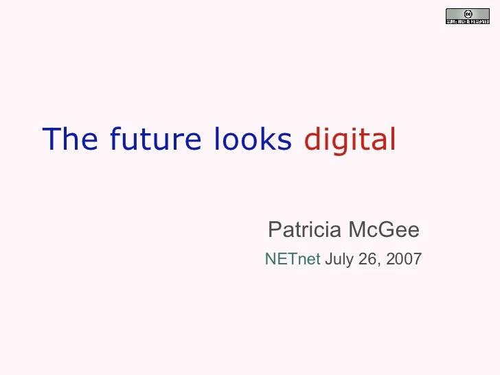 The Future Looks Digital