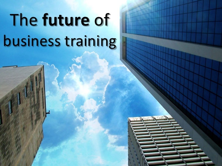 The future of business training