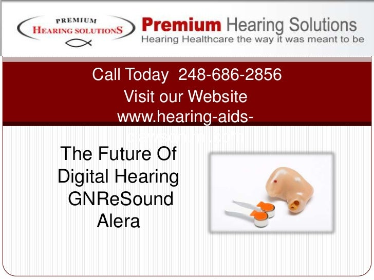 Call Today  248-686-2856<br />Visit our Website<br />www.hearing-aids-clawson.mi.com<br />The Future Of Digital Hearing<br...