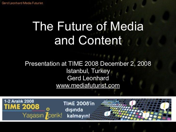 Gerd Leonhard Media Futurist                         The Future of Media                        and Content               ...