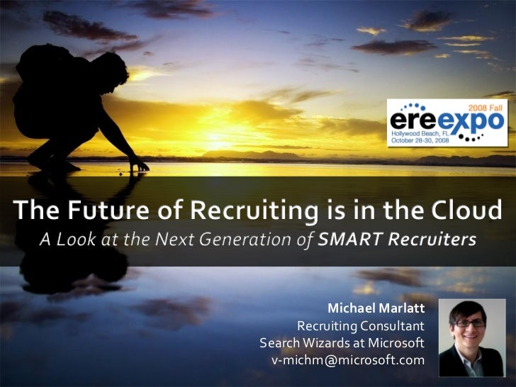 The Future of Recruiting is in the Cloud - ERE Fall 2008