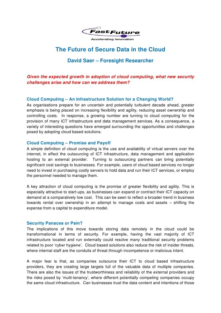 The Future of Secure Data in the Cloud                       David Saer – Foresight ResearcherGiven the expected growth in...