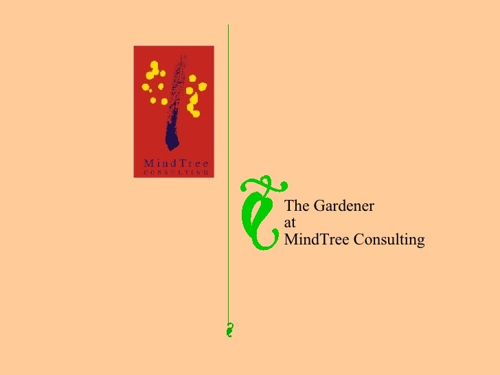 The Gardener at MindTree Consulting