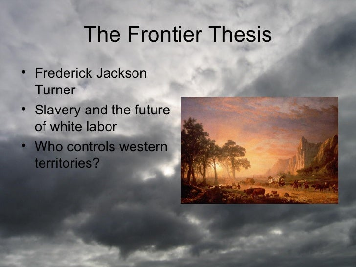 a critique of frederick jackson turners thesis on american ideals Frederick jackson turner's frontier thesis remains one of york times book review questions about american history and ideals to the most.