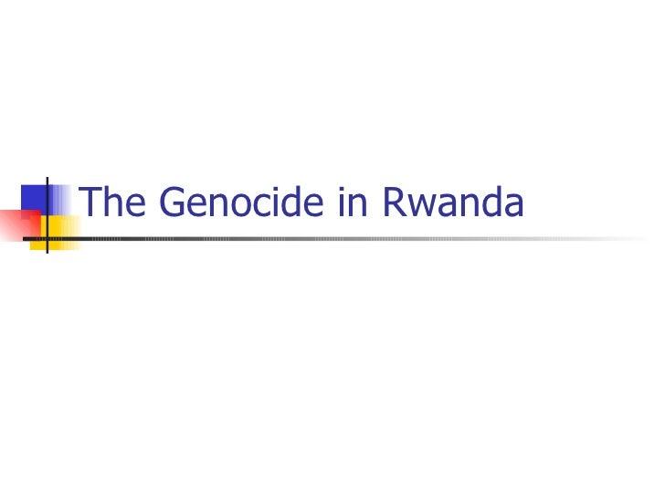The Genocide In Rwanda