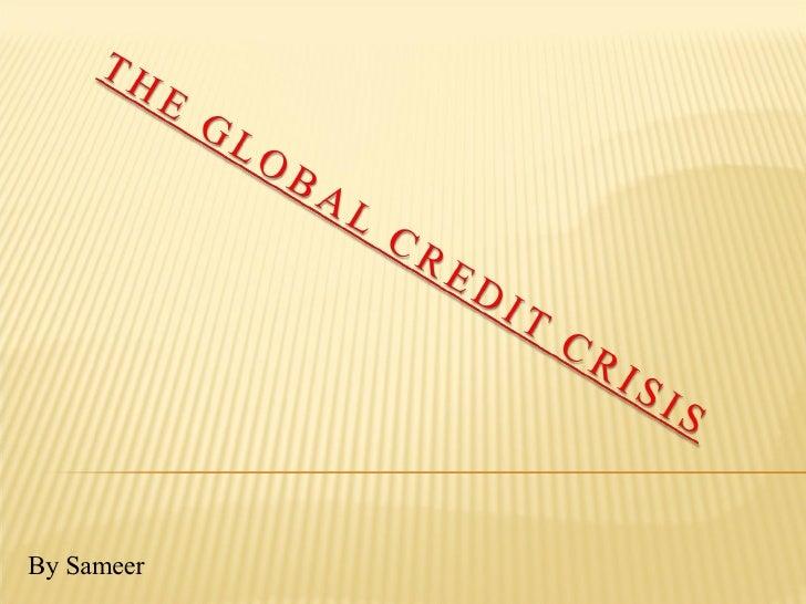 The Global Credit Crisis