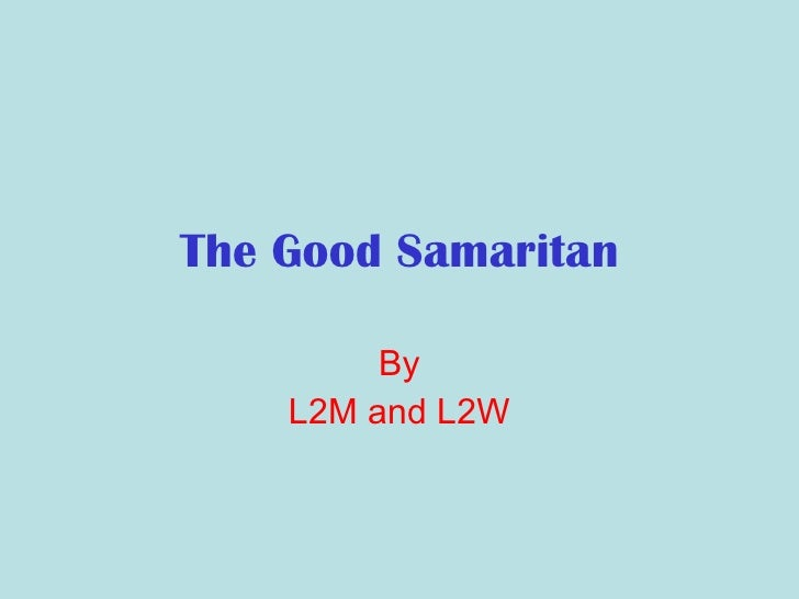 The Good Samaritan By L2M and L2W