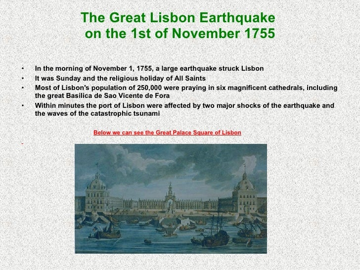 The Great Lisbon Earthquake  on the 1st of November 1755 <ul><li>In the morning of November 1, 1755, a large earthquake st...