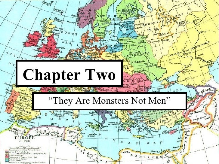 """Chapter Two """" They Are Monsters Not Men"""""""