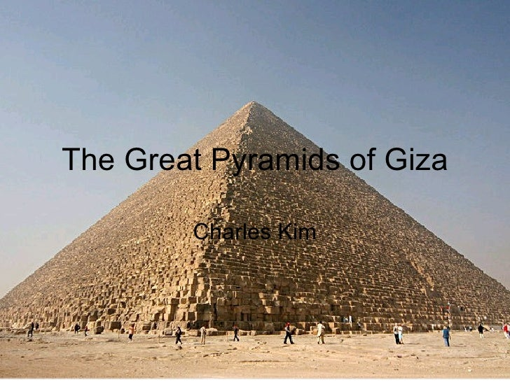 The Great Pyramids of Giza Charles Kim