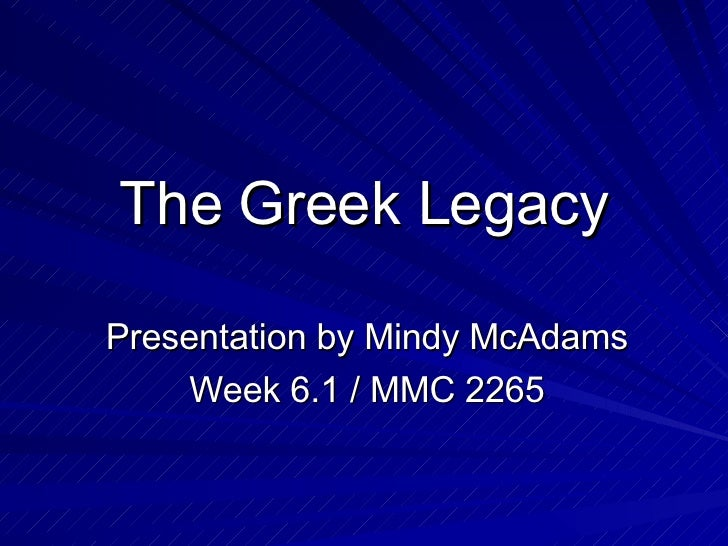 greek legacy The hebrew legacy h istory 101 w eek t wo dr mark kalthoff, professor of history and henry salvatori chair of history and traditional values, hillsdale college.