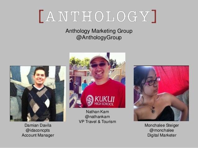 Anthology Marketing Group                      @AnthologyGroup                         Nathan Kam                         ...