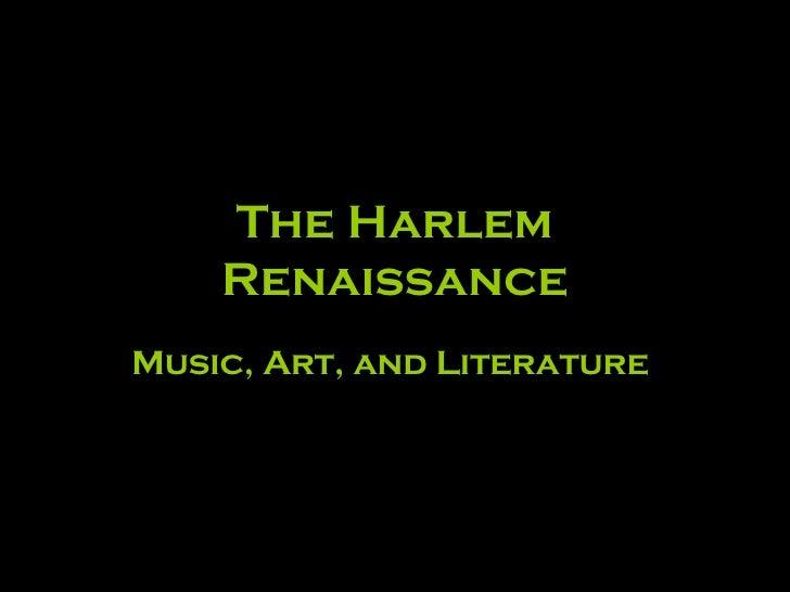 The Harlem Renaissance Music, Art, and Literature