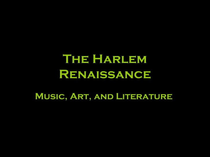 The Harlem Renaissance Music, Art, and Literature