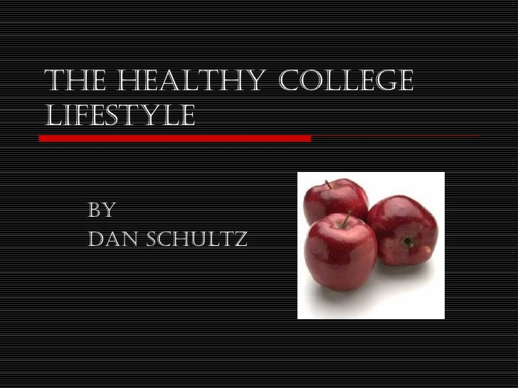 The Healthy College Lifestyle.Pptfinal