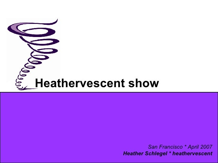 The Heathervescent Show