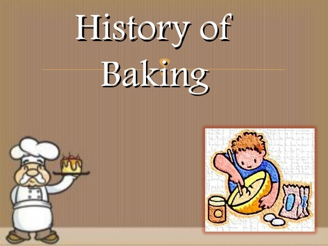  History ofHistory of BakingBaking
