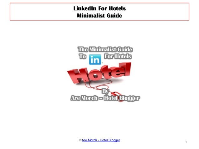 The Minimalist Guide To LinkedIn For Hotels