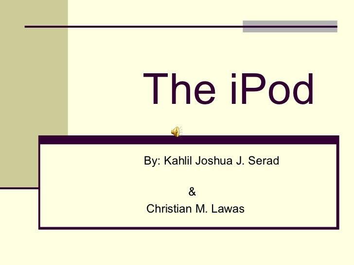 The I Pod6.