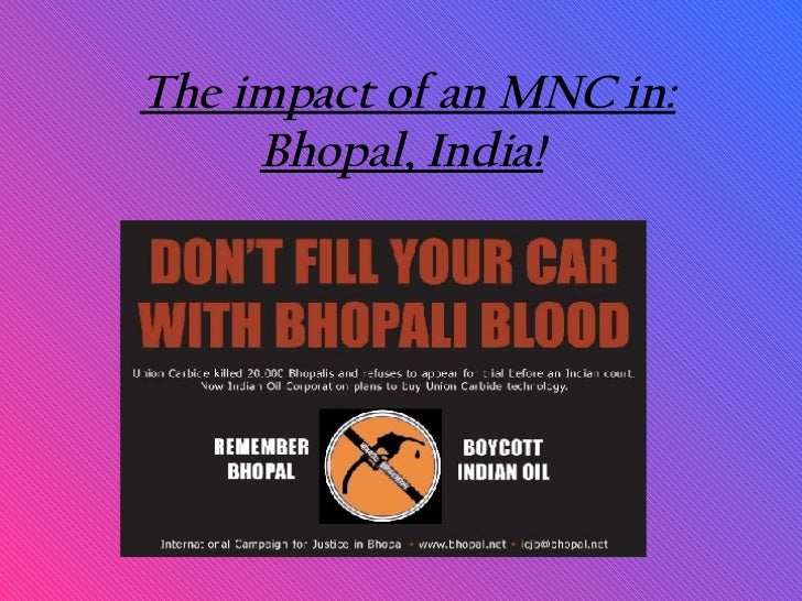 The impact of an MNC in: Bhopal, India!