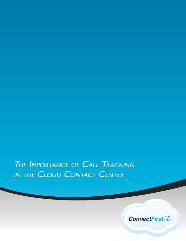 THE IMPORTANCE OF CALL TRACKING IN THE CLOUD CONTACT CENTER