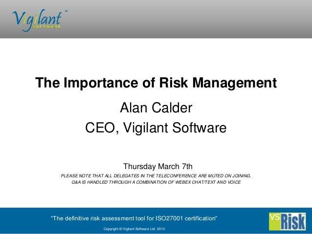 The Importance of Risk Management                   Alan Calder               CEO, Vigilant Software                      ...