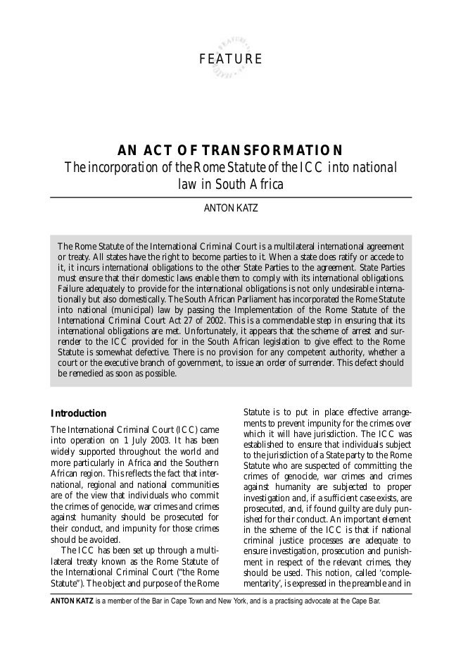 FEATURE             AN ACT OF TRANSFORMATION    The incorporation of the Rome Statute of the ICC into national            ...