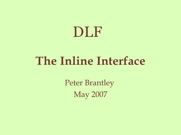 The Inline Interface Peter Brantley  May 2007 DLF