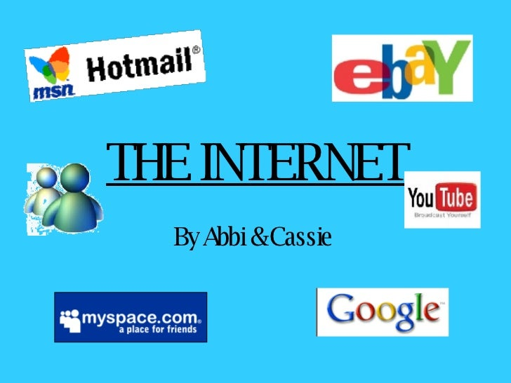 THE INTERNET By Abbi & Cassie