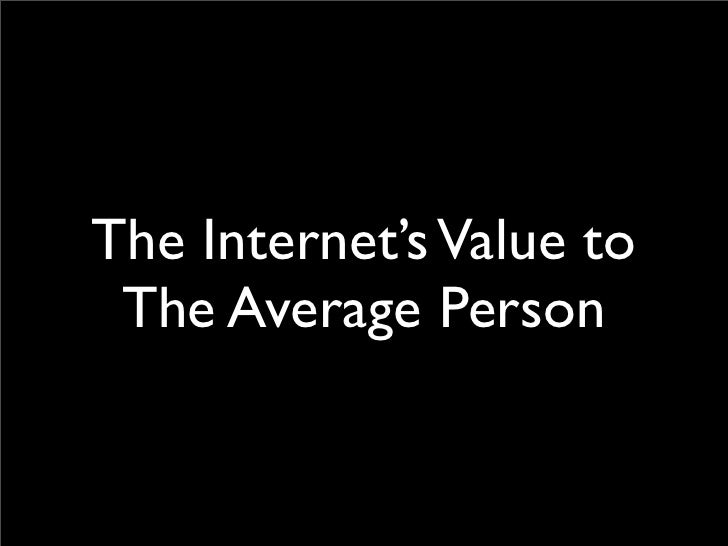 The Internet's Value To The Average Person