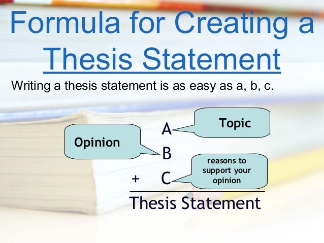 formula for writing a good thesis statement Back to helpful handouts o writing center home page your thesis  the key difference between an opinion statement and thesis statement is  examples of good.