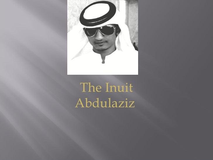 The Inuit Abdulaziz
