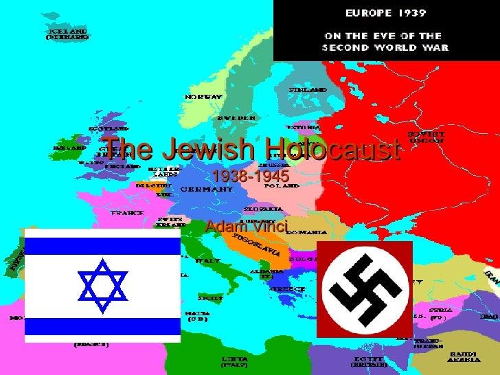 The Jewish Holocaust 1938-1945 Adam Vinci
