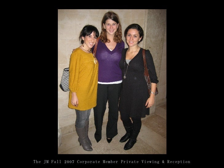 The Jm Fall 2007 Corporate Member Private Viewing