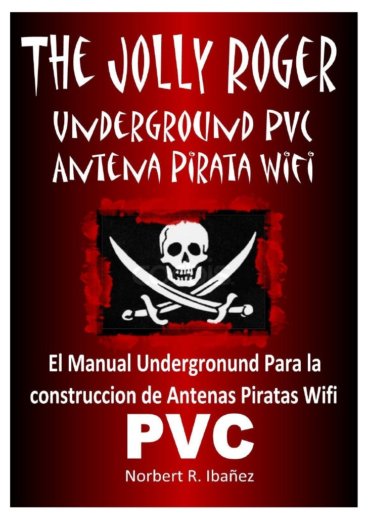 The jolly-rogers-underground-pvc-antena-pirata-wifi