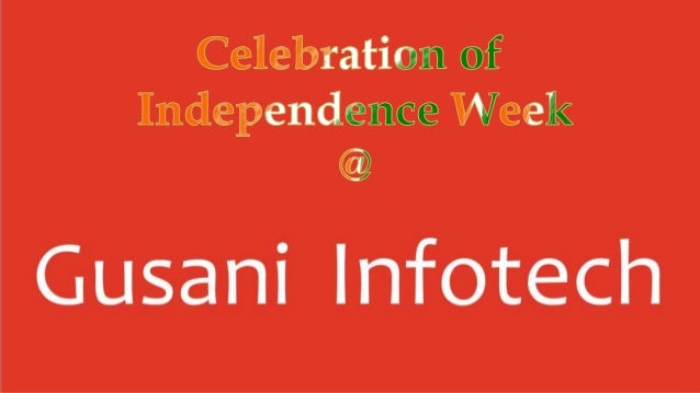 The journey of indian independence day 4 @Gusani Infotech