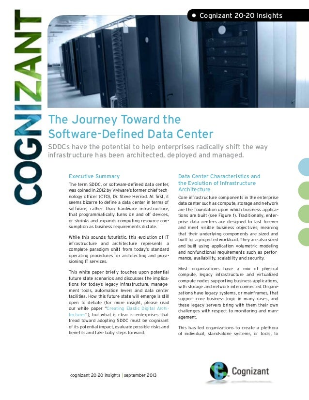 The Journey Toward the Software-Defined Data Center SDDCs have the potential to help enterprises radically shift the way i...