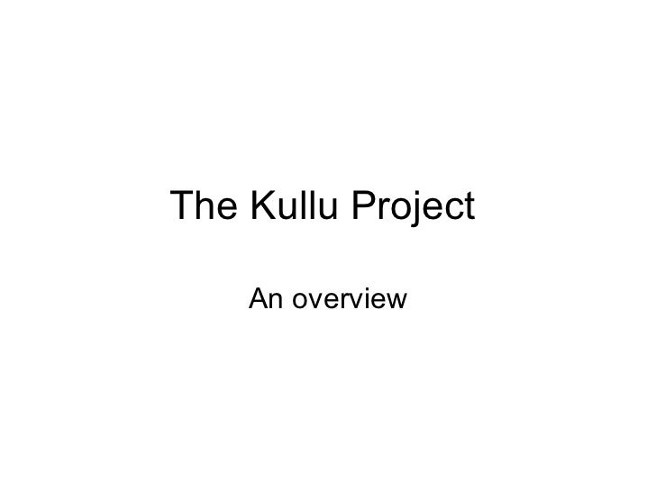 The Kullu Project  An overview