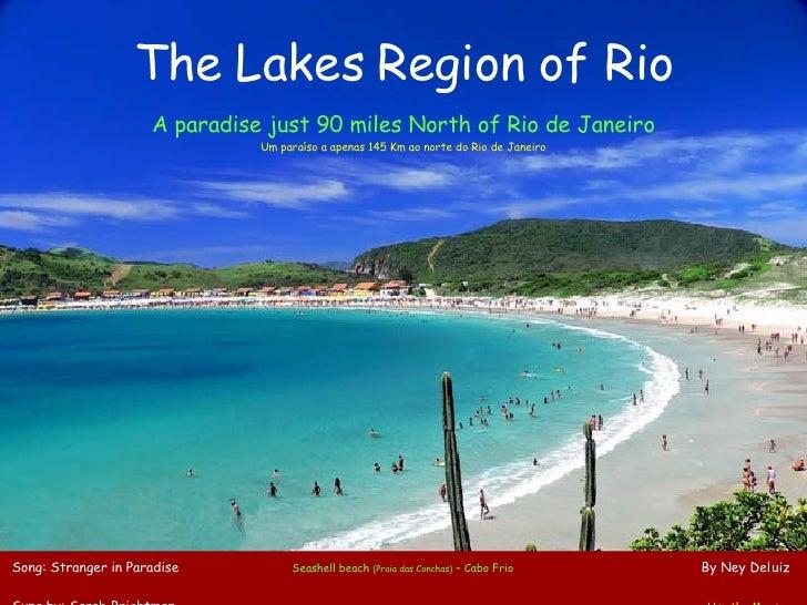 The Lakes Region of Rio A paradise just 90 miles North of Rio de Janeiro Um paraíso a apenas 145 Km ao norte do Rio de Jan...