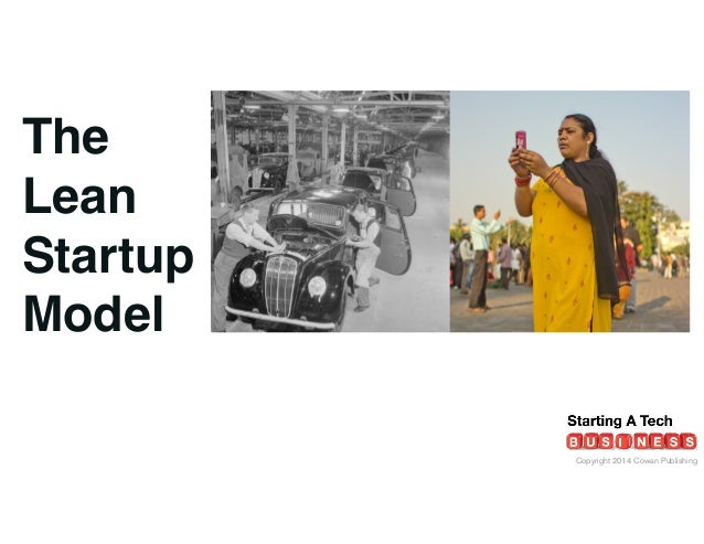 Copyright 2014 Cowan Publishing The Lean Startup Model