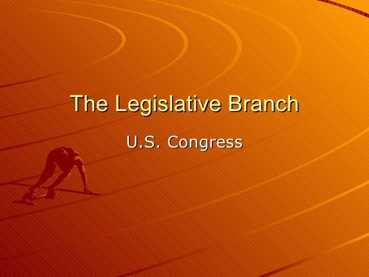 The Legislative Branch U.S. Congress