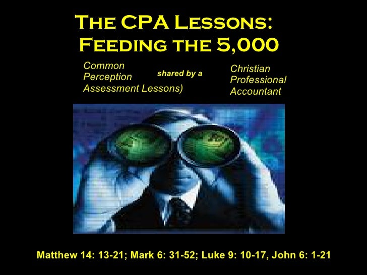 The CPA Lessons:  Feeding the 5,000 Common   Perception   Assessment Lessons)   shared by a  Christian   Professional   Ac...