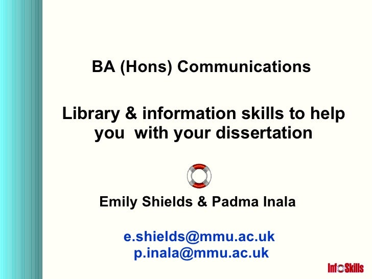 BA (Hons) Communications Library & information skills to help you  with your dissertation Emily Shields & Padma Inala [ema...