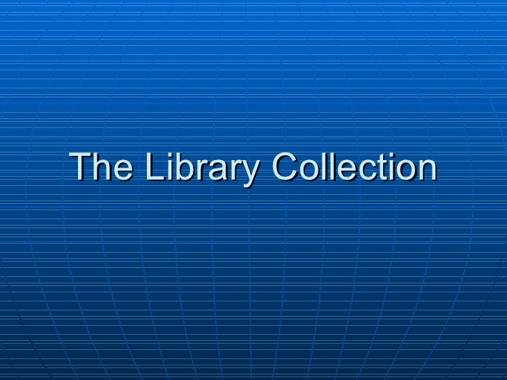 The Library Collection