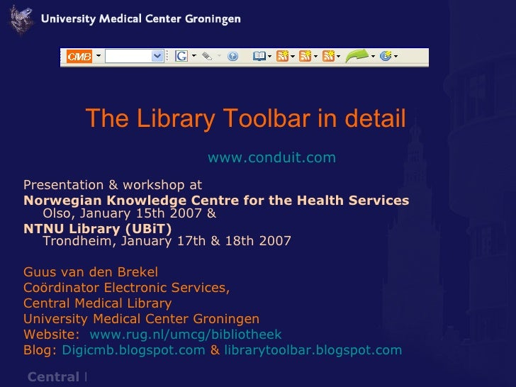 The Library Toolbar in detail www.conduit.com Presentation & workshop at  Norwegian Knowledge Centre for the Health Servic...