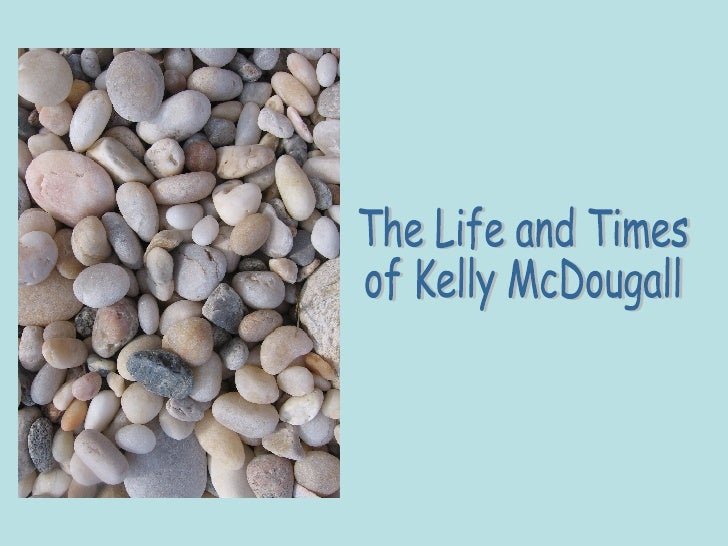 The Life and Times of Kelly McDougall