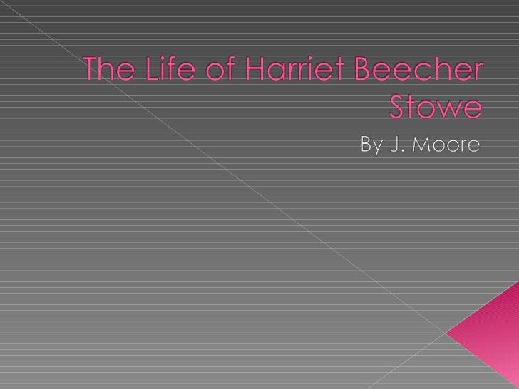 The Life Of Harriet Beecher Stowe