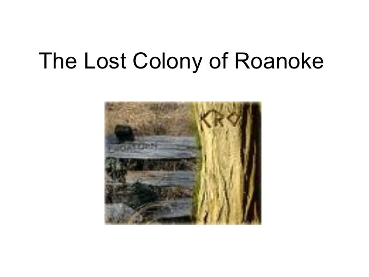 The Lost Colony Of Roanoke